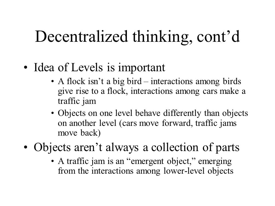 Decentralized thinking, cont'd