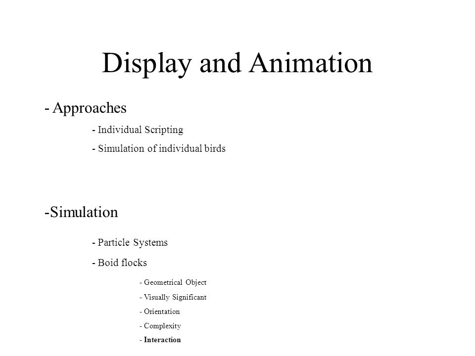 Display and Animation - Approaches Simulation - Particle Systems