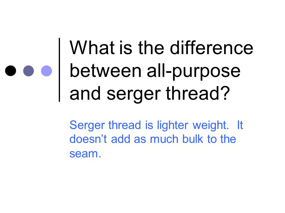 What is the difference between all-purpose and serger thread