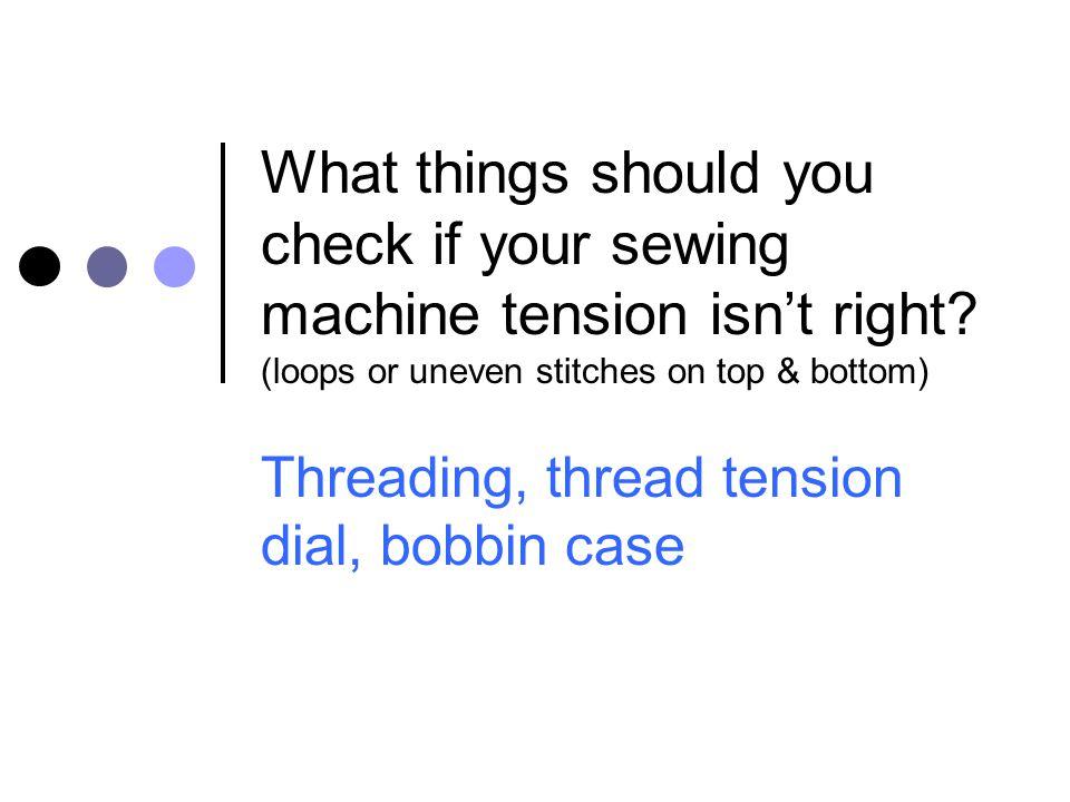 Threading, thread tension dial, bobbin case