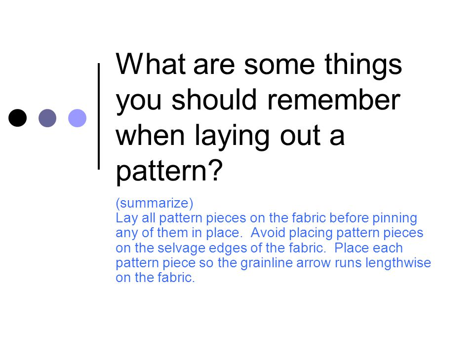What are some things you should remember when laying out a pattern