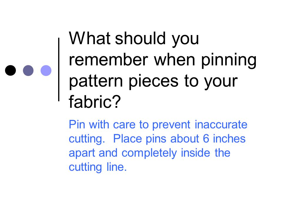 What should you remember when pinning pattern pieces to your fabric