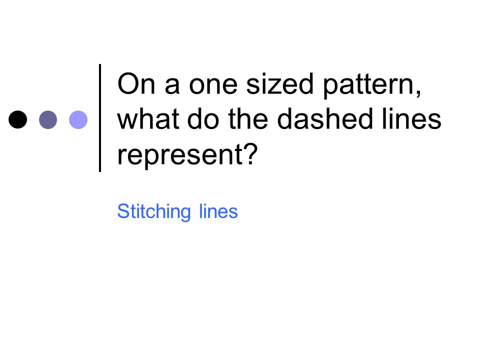 On a one sized pattern, what do the dashed lines represent