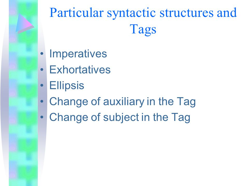 Particular syntactic structures and Tags