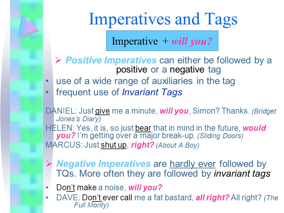 Imperatives and Tags Imperative + will you