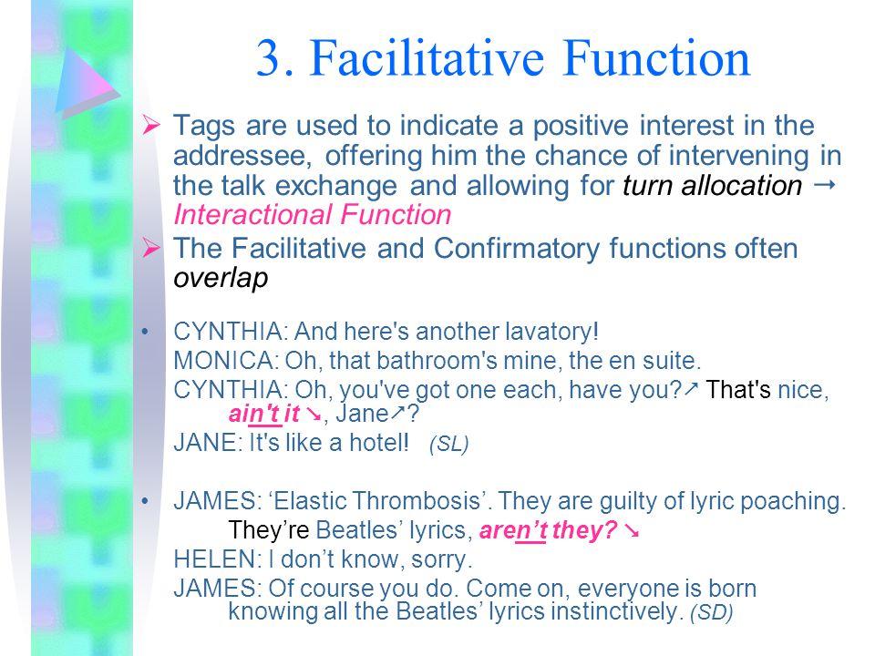 3. Facilitative Function