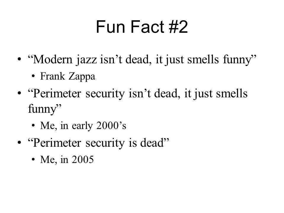 Fun Fact #2 Modern jazz isn't dead, it just smells funny