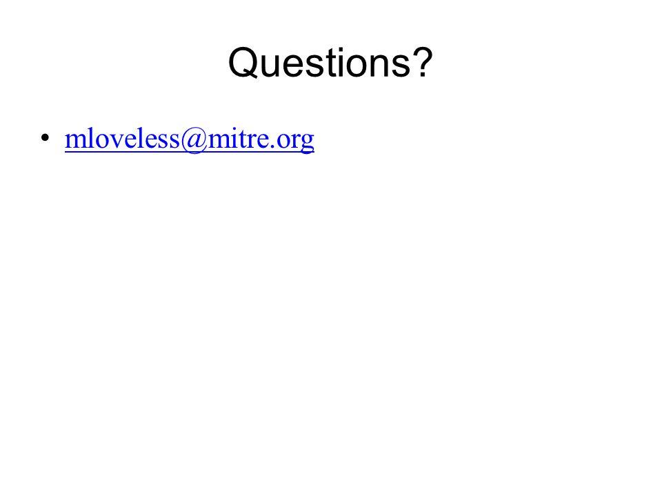 Questions mloveless@mitre.org