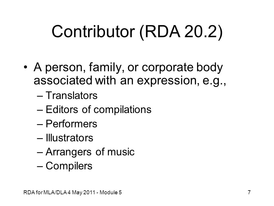 Contributor (RDA 20.2) A person, family, or corporate body associated with an expression, e.g., Translators.