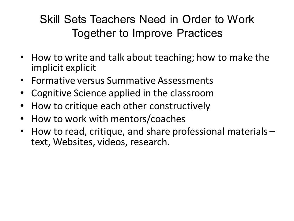 Skill Sets Teachers Need in Order to Work Together to Improve Practices