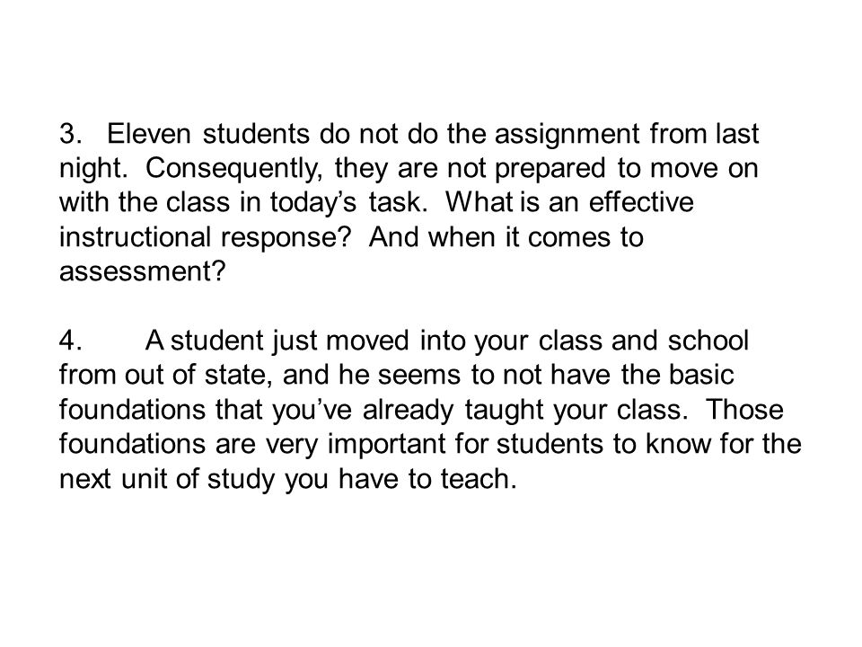 3. Eleven students do not do the assignment from last night