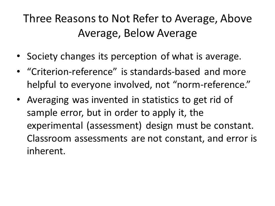 Three Reasons to Not Refer to Average, Above Average, Below Average