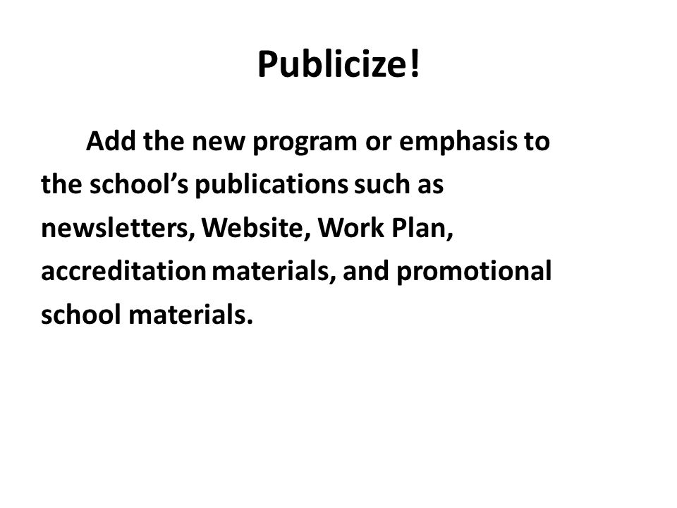 Publicize! Add the new program or emphasis to