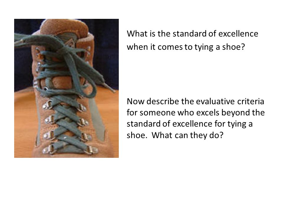 What is the standard of excellence when it comes to tying a shoe