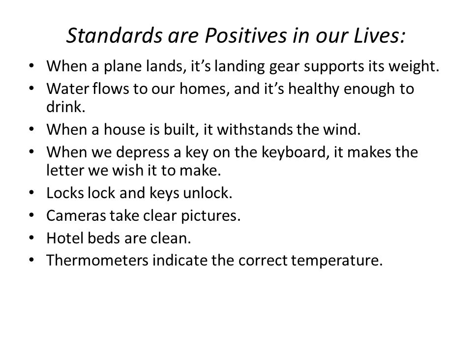 Standards are Positives in our Lives: