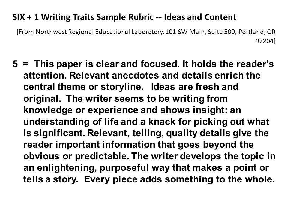 SIX + 1 Writing Traits Sample Rubric -- Ideas and Content