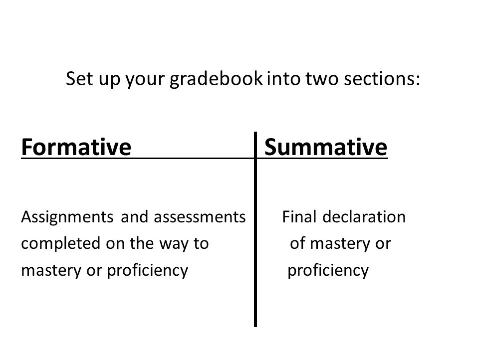 Set up your gradebook into two sections: