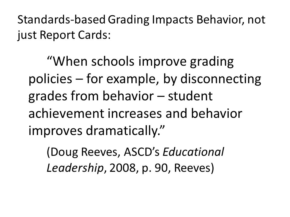 Standards-based Grading Impacts Behavior, not just Report Cards: