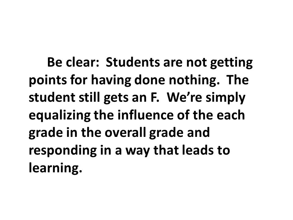 Be clear: Students are not getting points for having done nothing