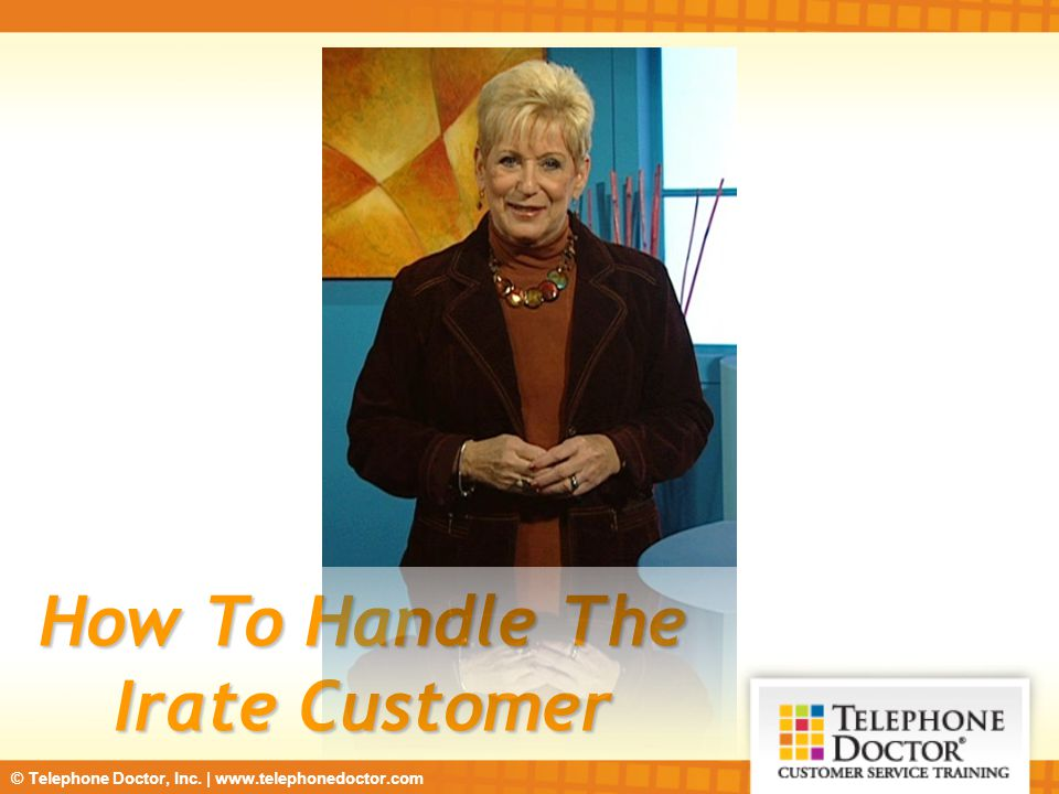 How To Handle The Irate Customer