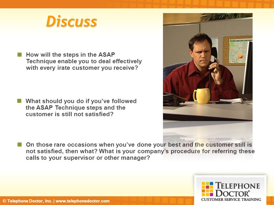 Discuss How will the steps in the ASAP Technique enable you to deal effectively with every irate customer you receive