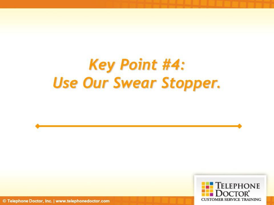 Key Point #4: Use Our Swear Stopper.