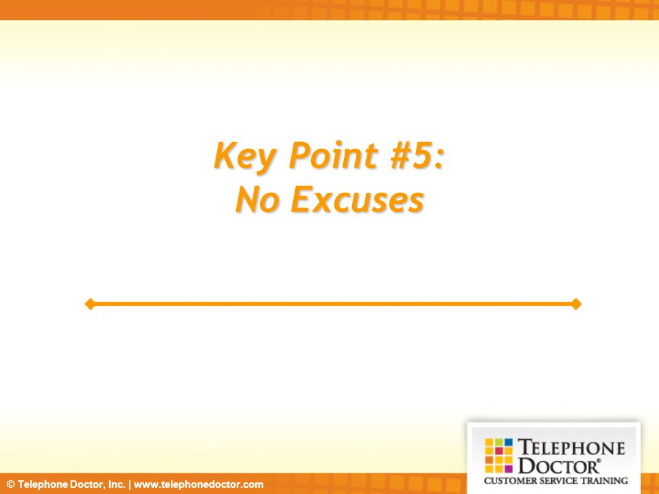 Key Point #5: No Excuses