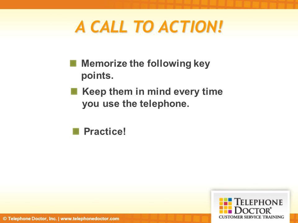 A CALL TO ACTION! Memorize the following key points.