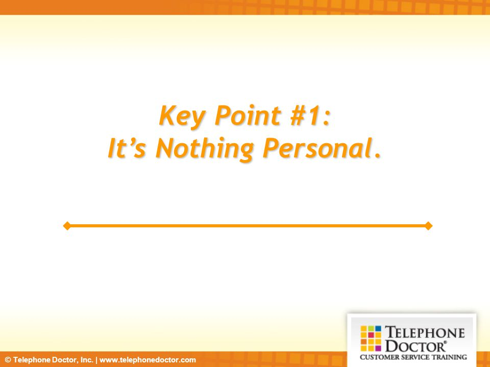 Key Point #1: It's Nothing Personal.