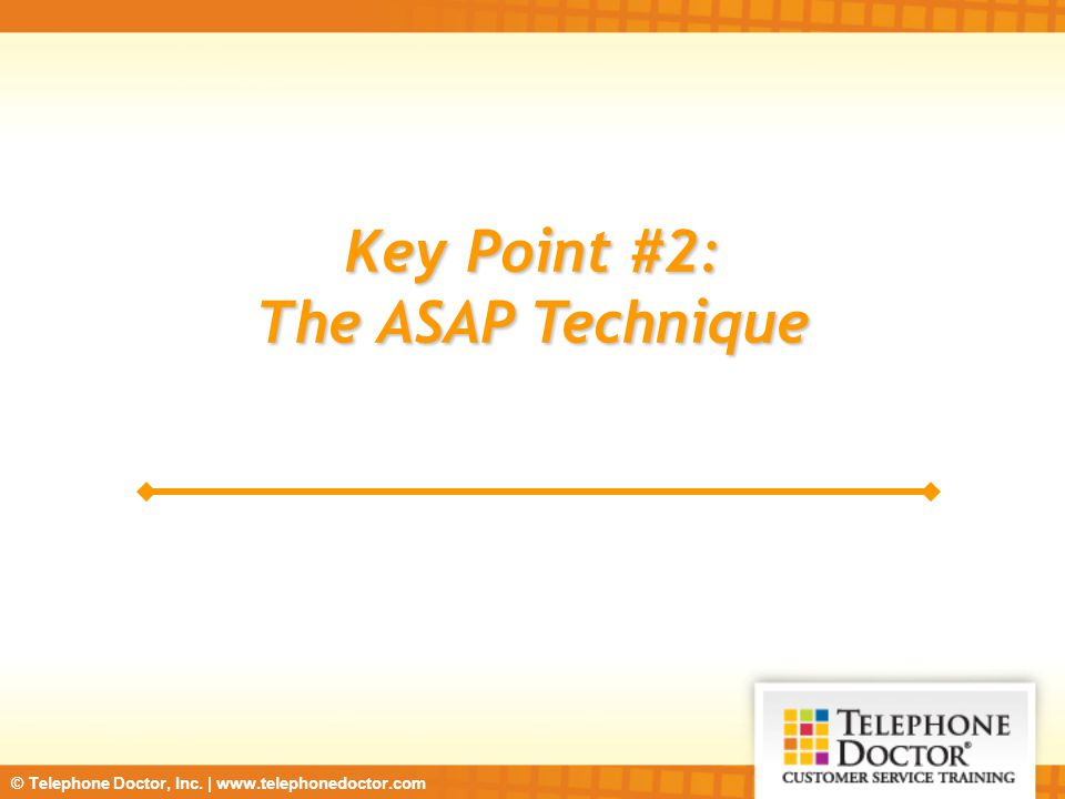 Key Point #2: The ASAP Technique