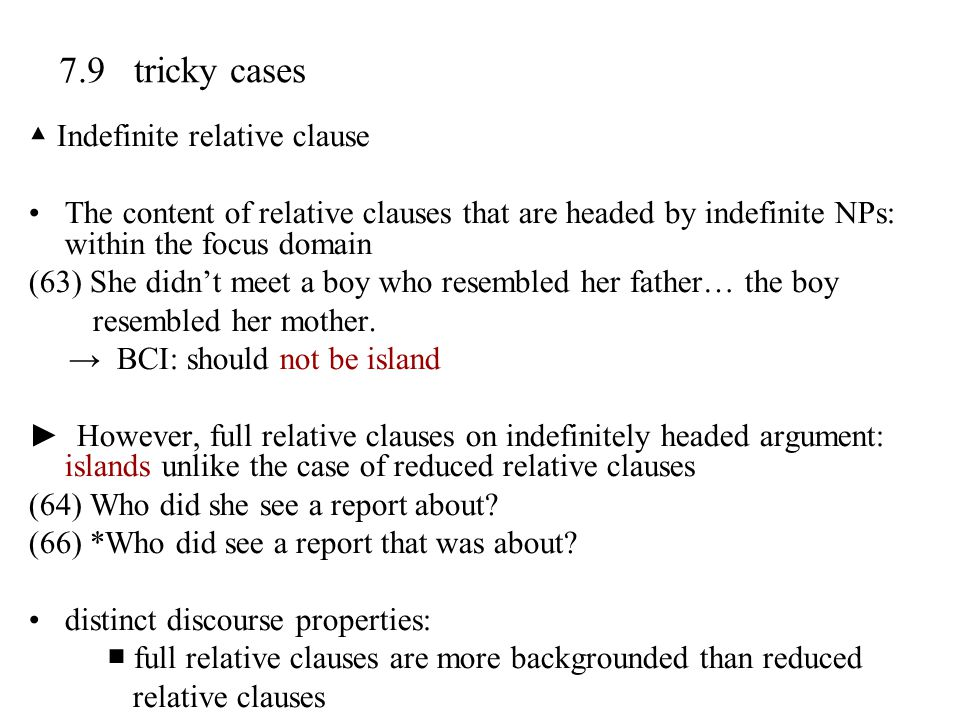 7.9 tricky cases ▲ Indefinite relative clause