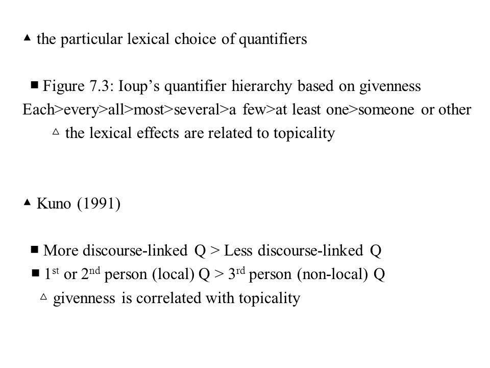 ▲ the particular lexical choice of quantifiers