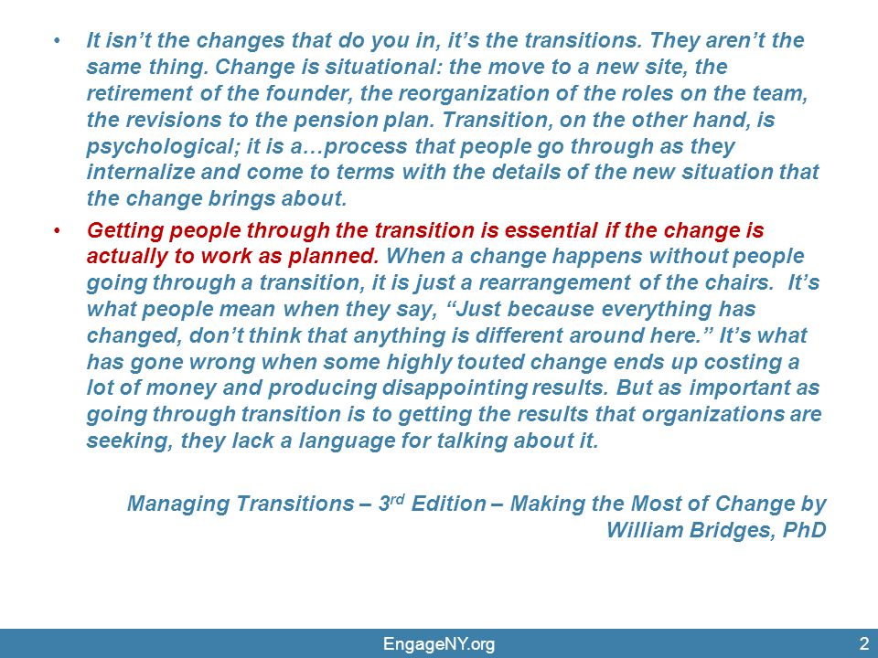 It isn't the changes that do you in, it's the transitions