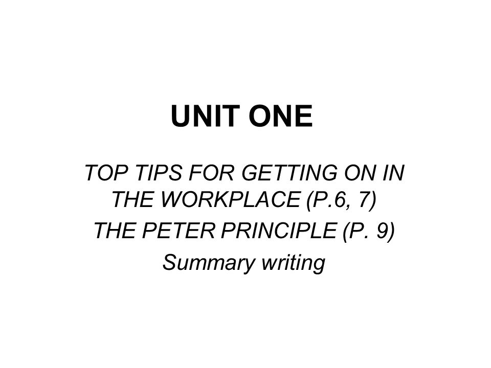 UNIT ONE TOP TIPS FOR GETTING ON IN THE WORKPLACE (P.6, 7)