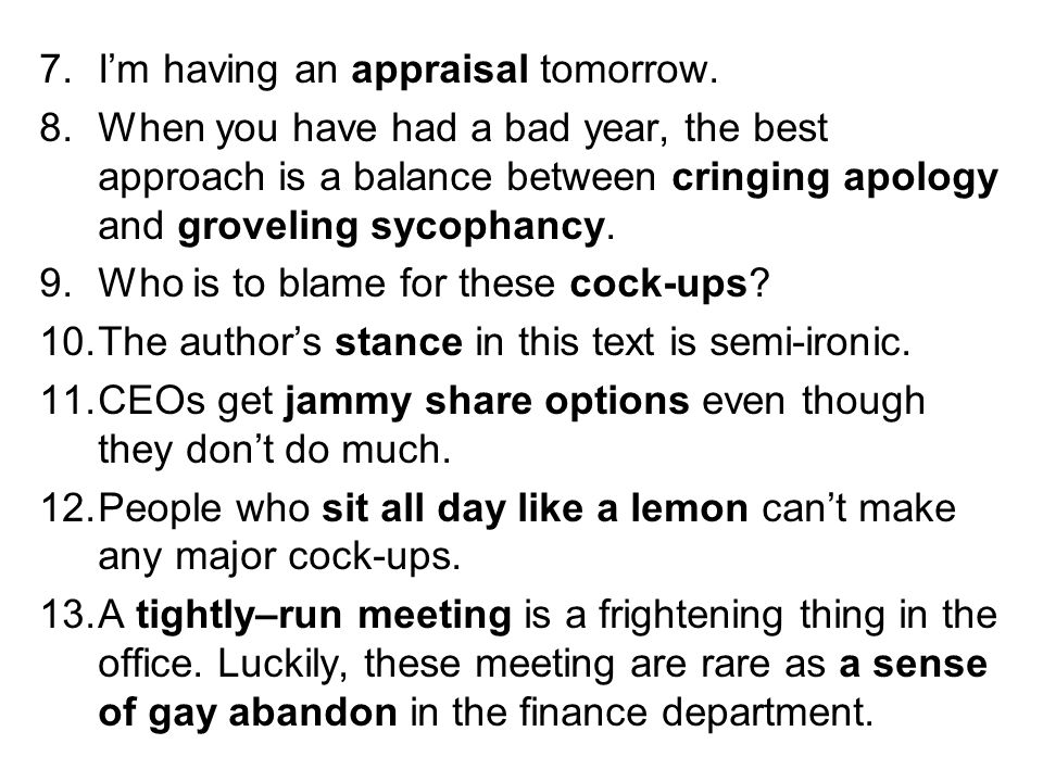 I'm having an appraisal tomorrow.