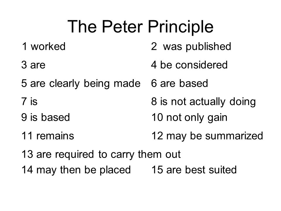 The Peter Principle 3 are 4 be considered