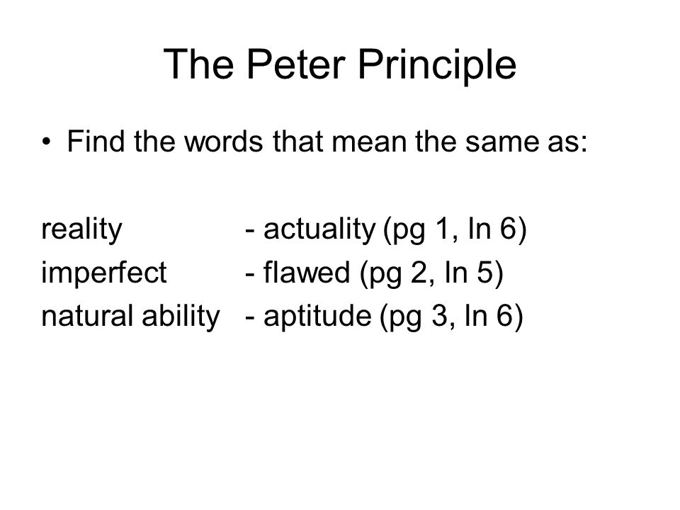 The Peter Principle Find the words that mean the same as: