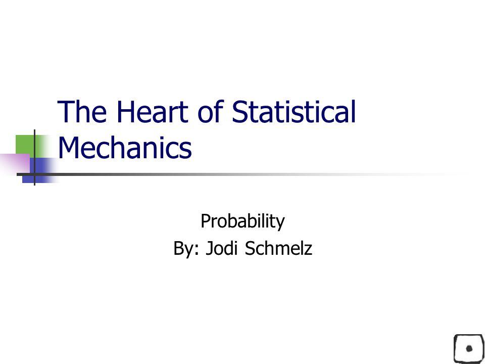 The Heart of Statistical Mechanics