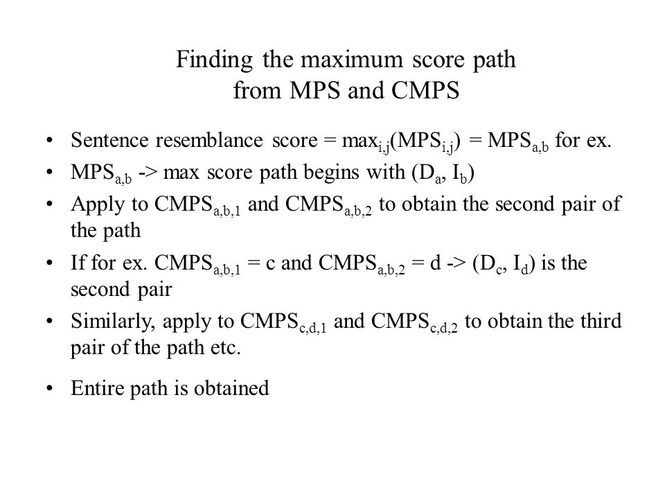 Finding the maximum score path from MPS and CMPS