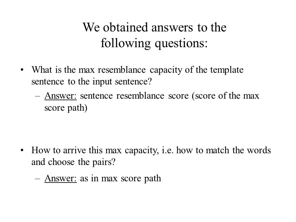 We obtained answers to the following questions: