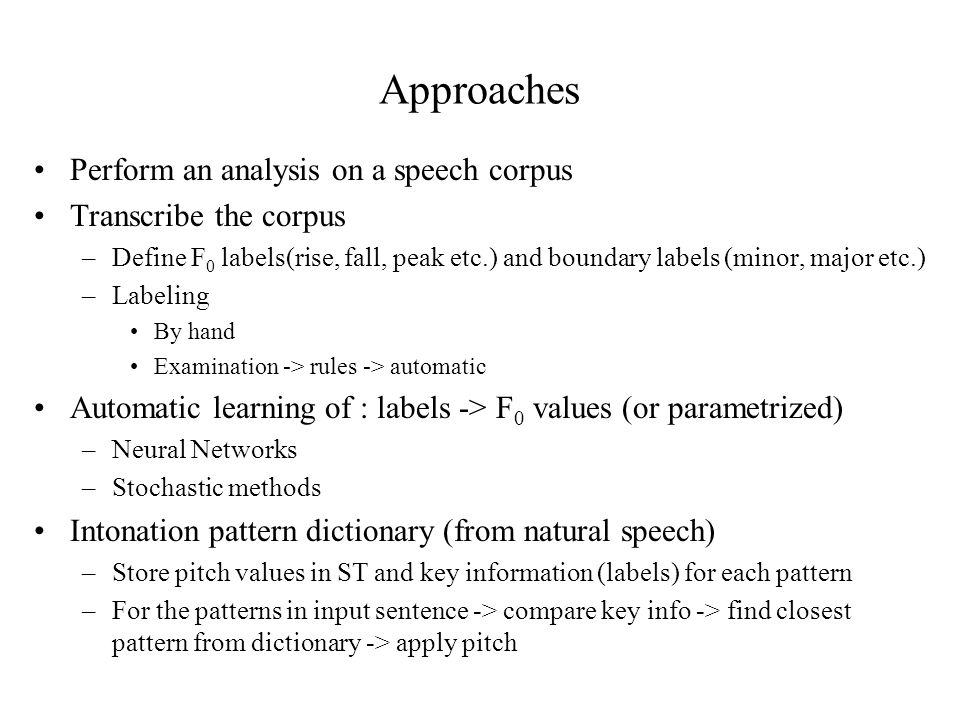 Approaches Perform an analysis on a speech corpus