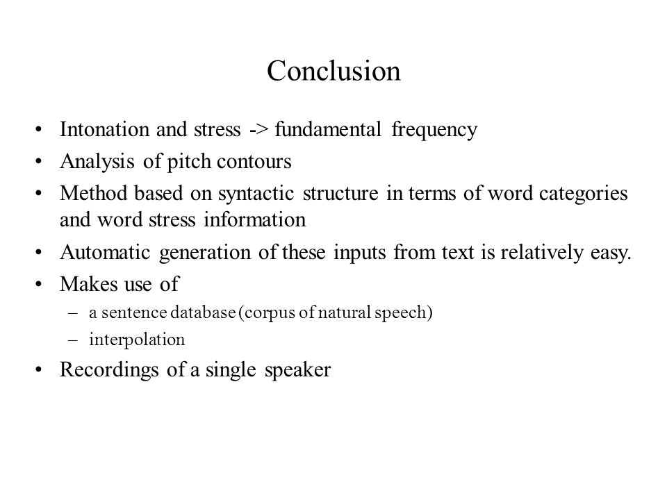 Conclusion Intonation and stress -> fundamental frequency