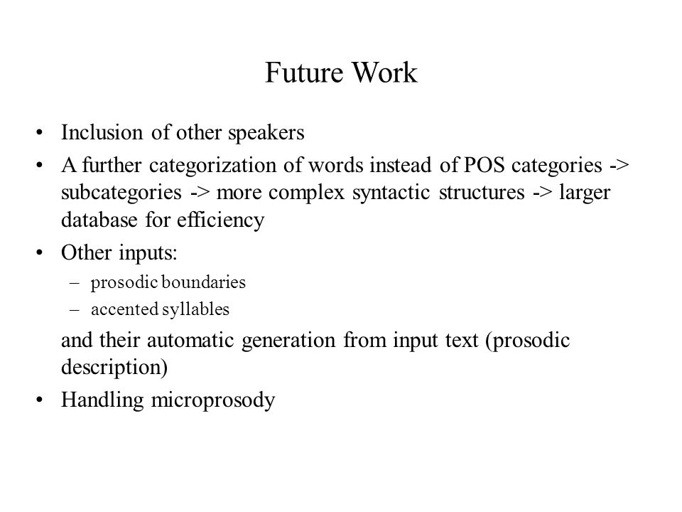 Future Work Inclusion of other speakers