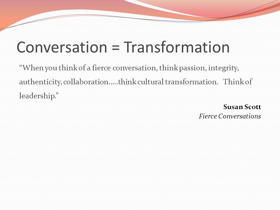 Conversation = Transformation