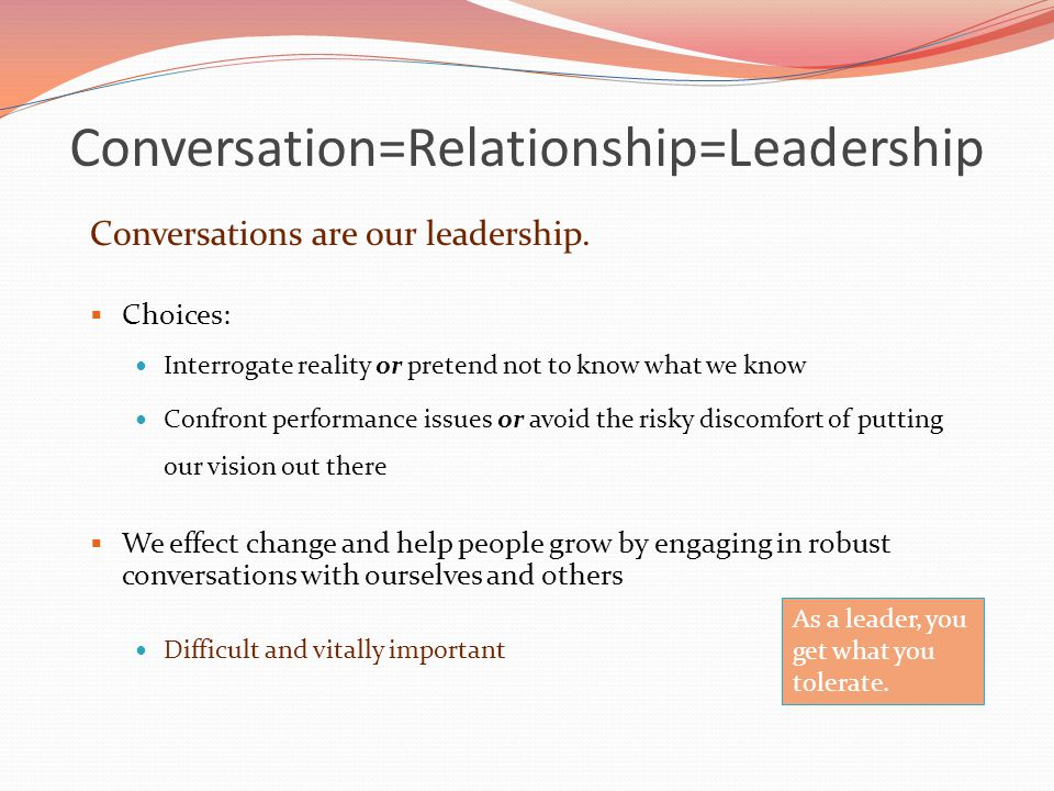 Conversation=Relationship=Leadership
