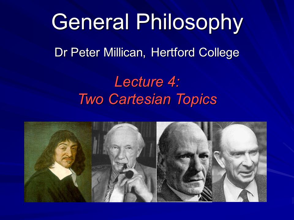 General Philosophy Lecture 4: Two Cartesian Topics