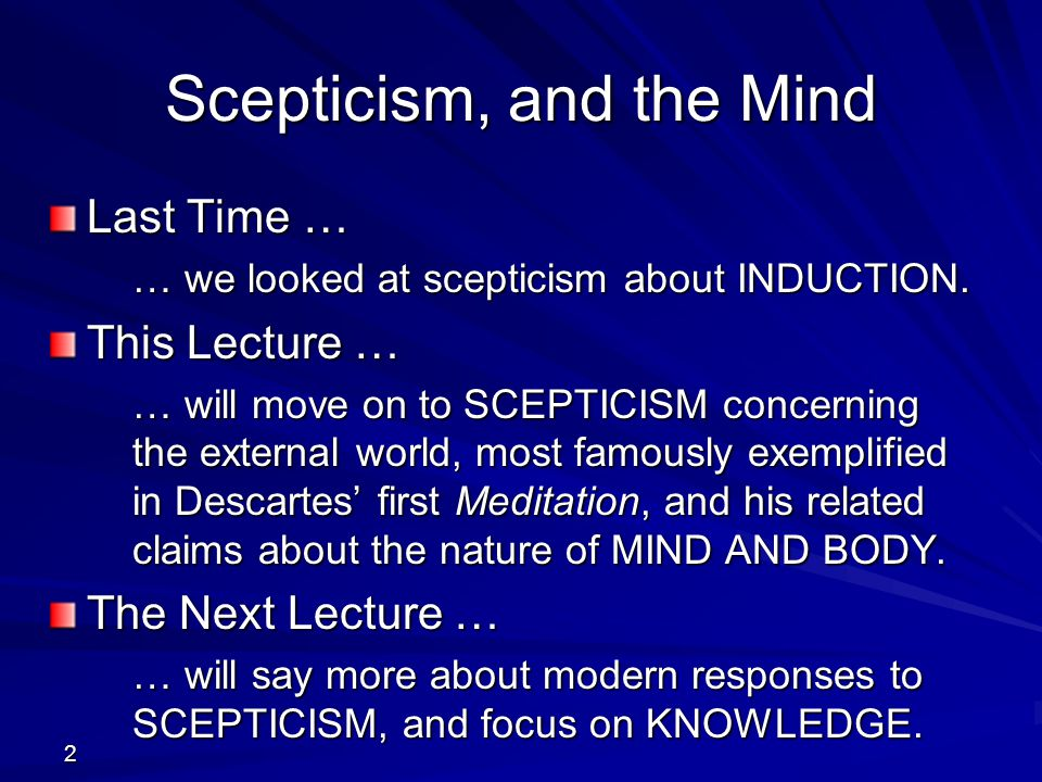 Scepticism, and the Mind