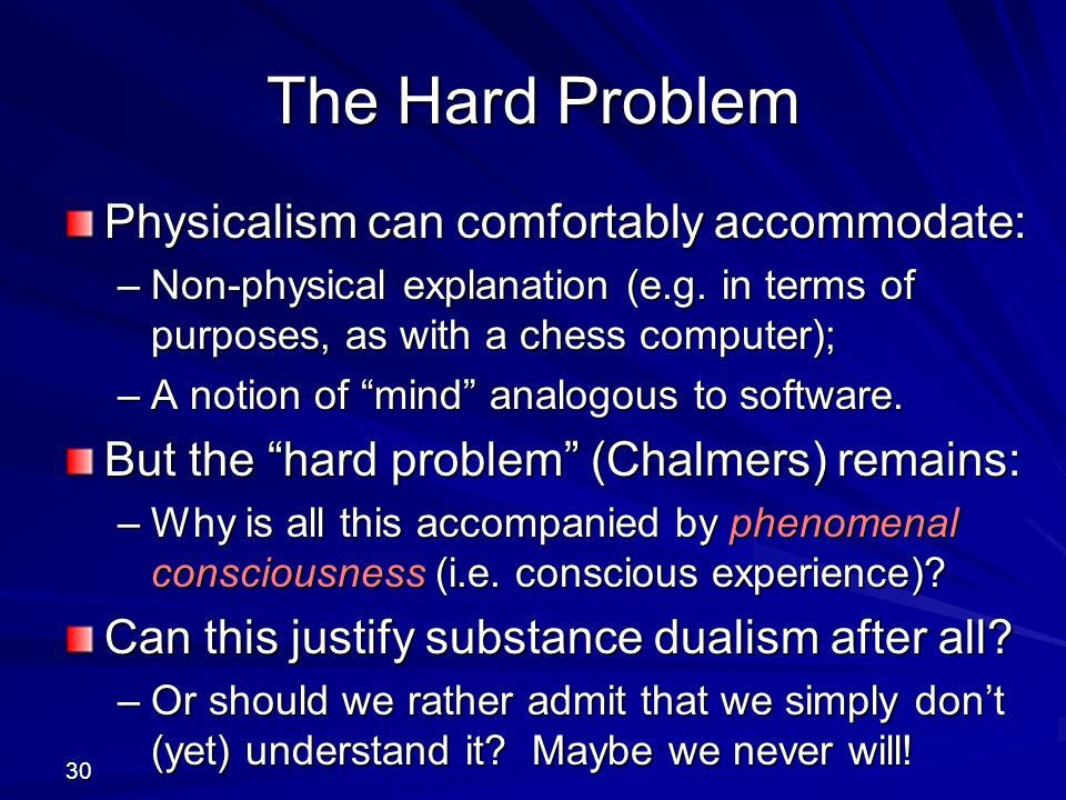 The Hard Problem Physicalism can comfortably accommodate:
