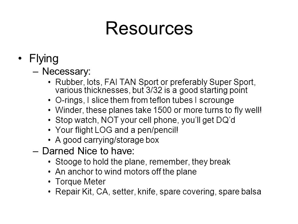 Resources Flying Necessary: Darned Nice to have: