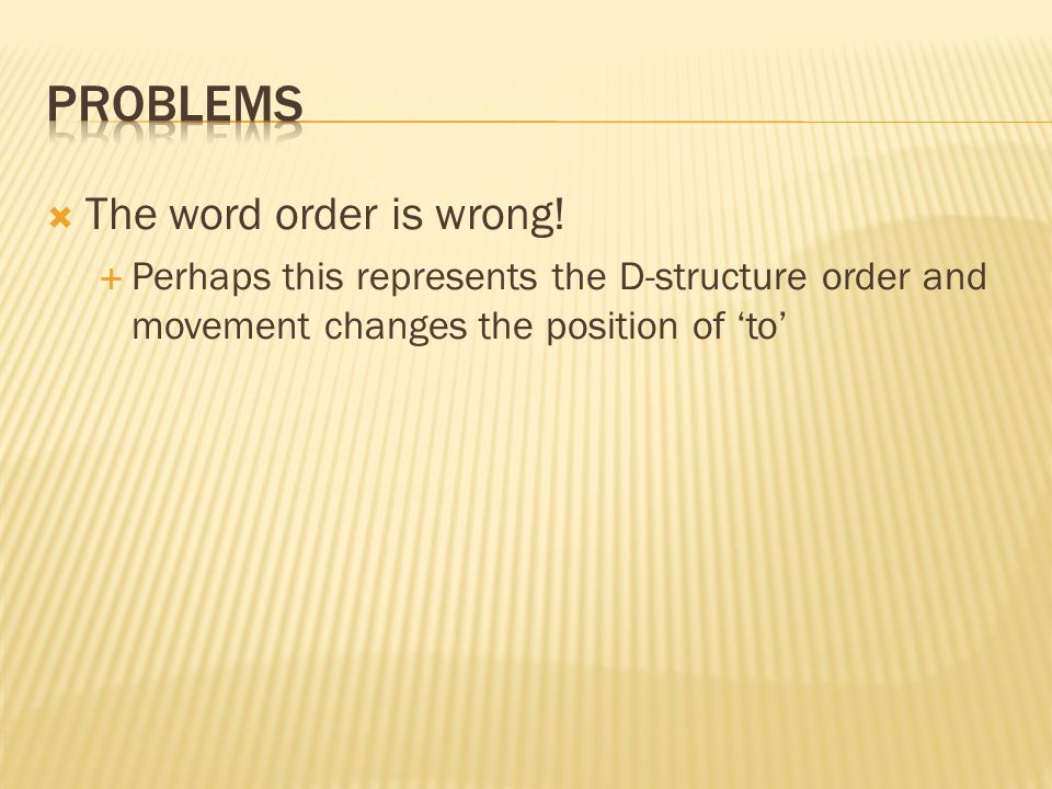 Problems The word order is wrong!